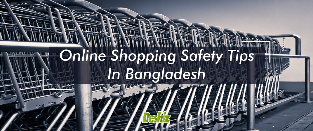 7 Tips For Safe Online Shopping In Bangladesh