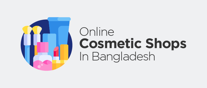 5 Online Cosmetics & Beauty Products Shops In Bangladesh